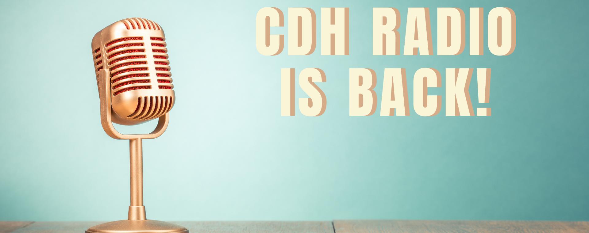 CDH Radio is back!